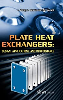 Plate Heat Exchangers: Design, Applications and Performance (Developments in Heat Transfer)