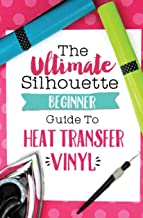 The Ultimate Silhouette Beginner Guide to Heat Transfer Vinyl by Melissa Viscount