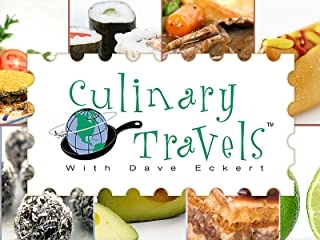 Culinary Travels with Dave Eckert