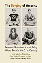 The Beiging of America - Personal Narratives about Being Mixed Race in the 21st Century