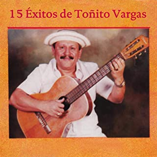 15 éxitos de Toñito Vargas