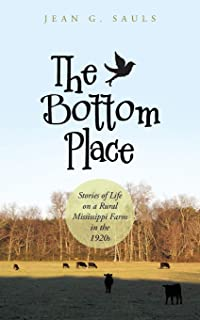 The Bottom Place: Stories of Life on a Rural Mississippi Farm in the 1920s