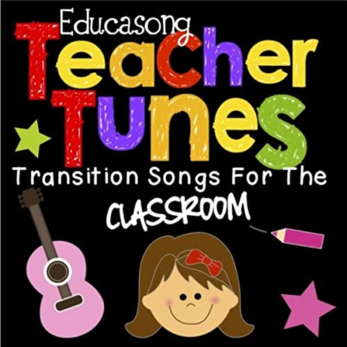 Teacher Tunes: Transition Songs for the Classroom