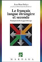 Livres Le français langue étrangère et seconde: Enseignement et apprentissage (Psychologie et sciences humaines t. 251) PDF