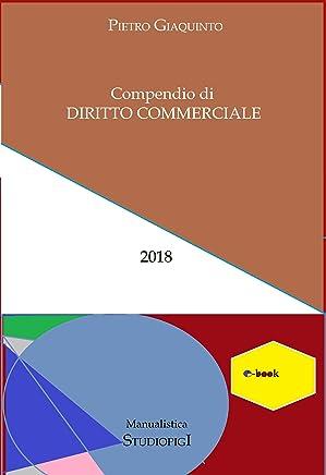 Compendio di DIRITTO COMMERCIALE : Quarta edizione (Manualistica STUDIOPIGI)