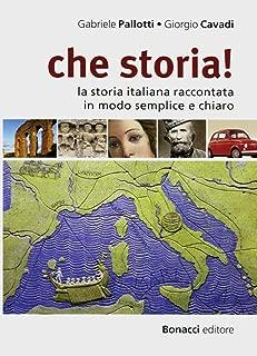 che storia!: la storia italiana raccontata in modo semplice e chiaro. Buch