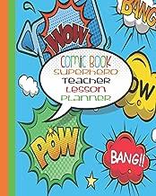 Comic Book Superhero Teacher Lesson Planner: Blue   Superhero Teacher Planner 2019-2020   School Lesson Planner   8 Inches x 10 Inches