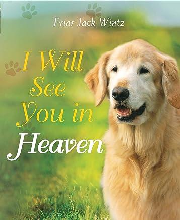 I Will See You in Heaven: Jack Wintz: 9781557257321: Amazon