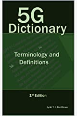 5G Dictionary: Terminology and Definitions Kindle Edition