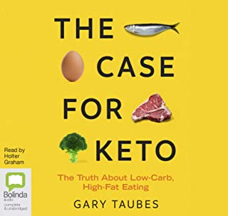 The Case for Keto: The Truth About Low-Carb, High-Fat Eating