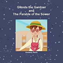 Glenda the Gardner and The Parable of the Sower