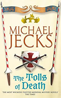The Tolls of Death (Last Templar Mysteries 17): A riveting and gritty medieval mystery