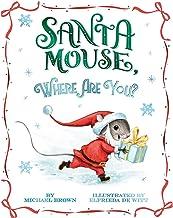 Santa Mouse, Where Are You? (A Santa Mouse Book)