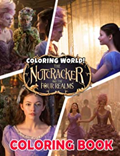 Coloring World - The Nutcracker and the Four Realms Coloring Book: Nutcracker And The Four Realms The Ultimate Creative Ne...