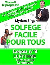 Solfège Facile Pour Tous ou Comment Apprendre Le Solfège en 20 Jours !  - Leçon N°9: La mesure (French Edition)