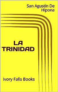 LA TRINIDAD (Spanish Edition)