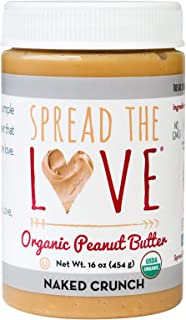 Spread The Love NAKED CRUNCH Organic Peanut Butter, 16 Ounce All Natural, Vegan, Gluten Free, Creamy, Dry Roasted, No Added Salt or Sugar, No Palm Oil, Made in California