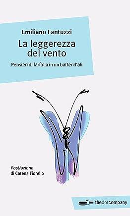 La leggerezza del vento: Pensieri di farfalla in un batter dali