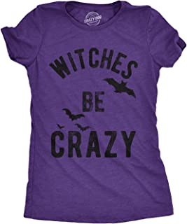 Womens Witches Be Crazy Tshirt Funny Party Tee for Ladies