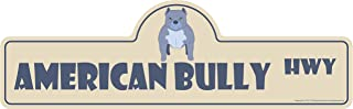 American Bully Street Sign | Indoor/Outdoor | Dog Lover Funny Home Décor for Garages, Living Rooms, Bedroom, Offices | SignMission personalized gift | 18