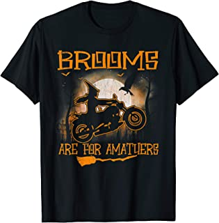 Funny Brooms Are For Amateurs Gift Witch Ride Motorcycles T-Shirt