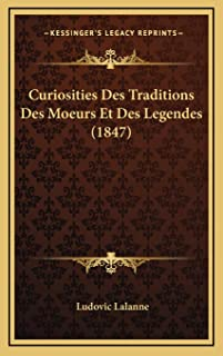 Curiosities Des Traditions Des Moeurs Et Des Legendes (1847)