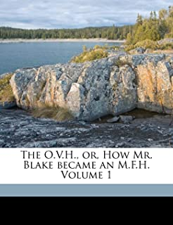 The O.V.H., or, How Mr. Blake became an M.F.H. Volume 1
