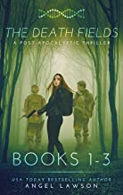 The Death Fields: A Post-Apocalyptic Thriller Books 1-3