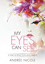 My Eyes Can See: A Year of Reflection and Insight (English Edition)