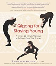 Qigong for Staying Young: A Simple 20-Minute Workout to Culitivate Your Vital Energy