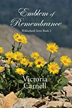 Emblem of Remembrance: Willowbank Series Book 2 (2)