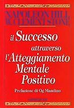 Scaricare Libri Il successo attraverso l'atteggiamento mentale positivo PDF