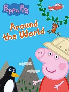 Peppa Pig - Around The World