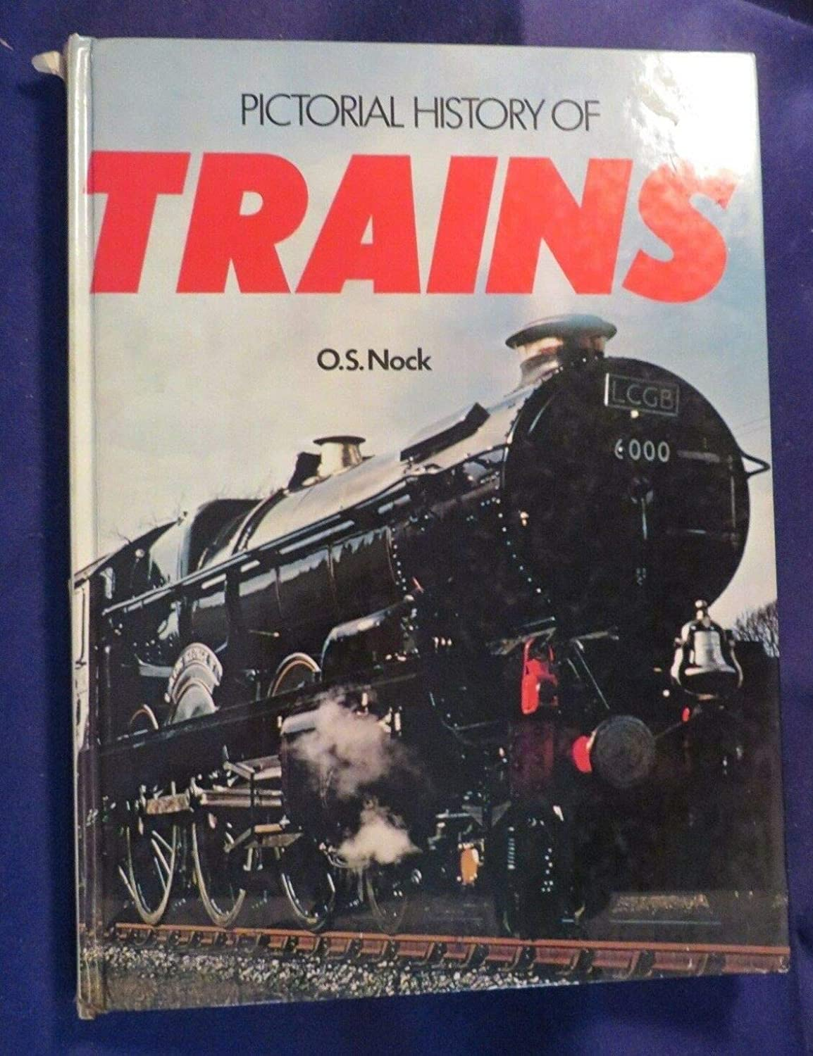 1976 PICTORIAL History of Trains Large Hardcover Book by O.S. Nock