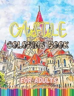 castle coloring book for adutls: Medieval Castle Coloring Book,Famous Castles in the World, Life in a Medieval Castle Colo...