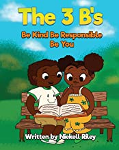 The 3 B's Be Kind, Be Responsible, Be You