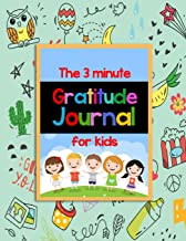 The 3 Minute Gratitude Journal for Kids: Thankful Every Day - Gratitude Journal Notebook Diary Record for Children (Instant Happy Journal)