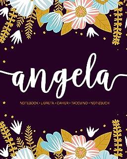 Angela: Notebook - Libreta - Cahier - Taccuino - Notizbuch: 110 pages paginas seiten pagine: Modern Florals First Name Not...