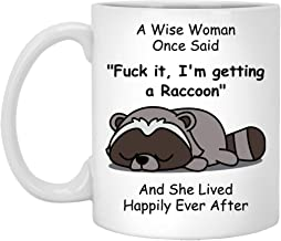 Funny Raccoon Mug Gifts For Women Owner, Raccoon Lovers Mom, A Wise Woman Once Said And She Lived Happily Ever After Mug Sarcastic Gift