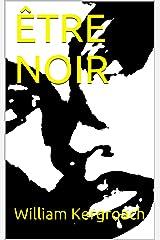 ÊTRE NOIR (A Simple and Comprehensive Guide) Format Kindle