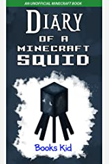 Diary of a Minecraft Squid: An Unofficial Minecraft Book Kindle Edition