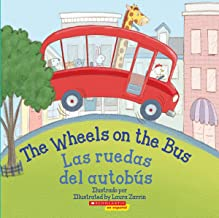 The Wheels on the Bus / Las ruedas del autobús (Bilingual) (Spanish and English Edition)