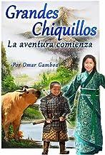 Grandes Chiquillos: La aventura inicia (Spanish Edition)