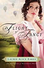 A Flight of Fancy: A Novel (The Daughters of Bainbridge House) (Volume 2)