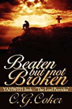Beaten But Not Broken: YAHWEH Jireh-