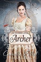 Lady Wynwood's Spies, volume 1: Archer: Christian Regency Romantic Suspense serial novel (Lady Wynwood's Spies series)