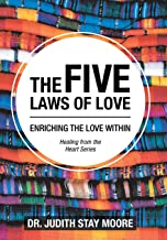 The Five Laws of Love: Enriching the Love Within