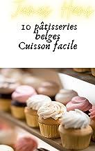10 pâtisseries belges: Cuisson facile