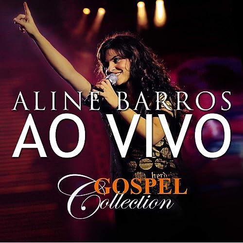 Aline Barros Gospel Collection Ao Vivo By Aline Barros On Amazon