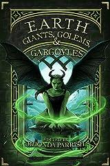 Earth: Giants, Golems, & Gargoyles (Elemental Anthology Book 2) Kindle Edition